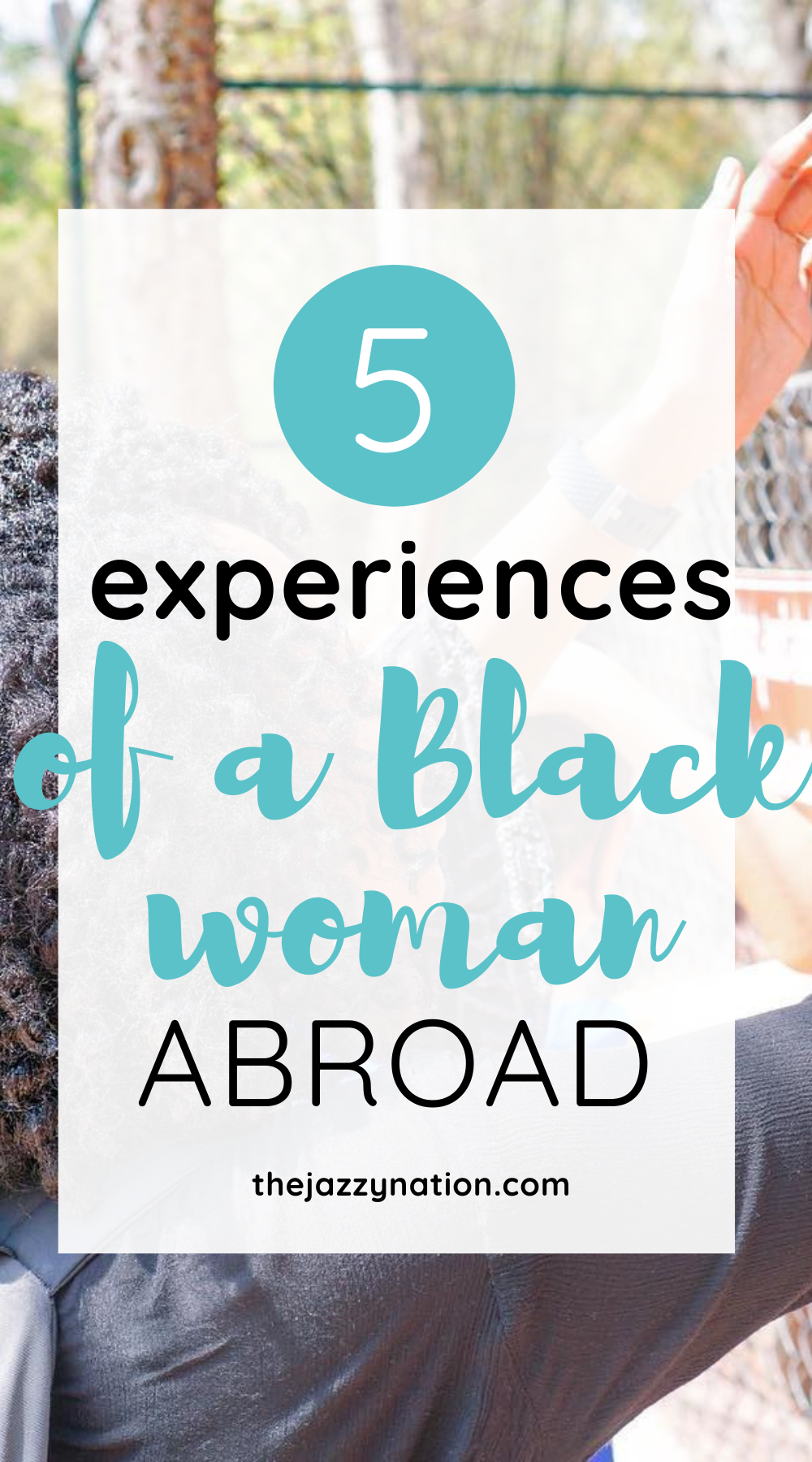 Read more about the article 5 Things I've Experienced As A Black Woman Living Abroad