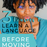 [VIDEO] 3 Reasons Why You Should Learn a Language Before Moving Abroad As An Expat